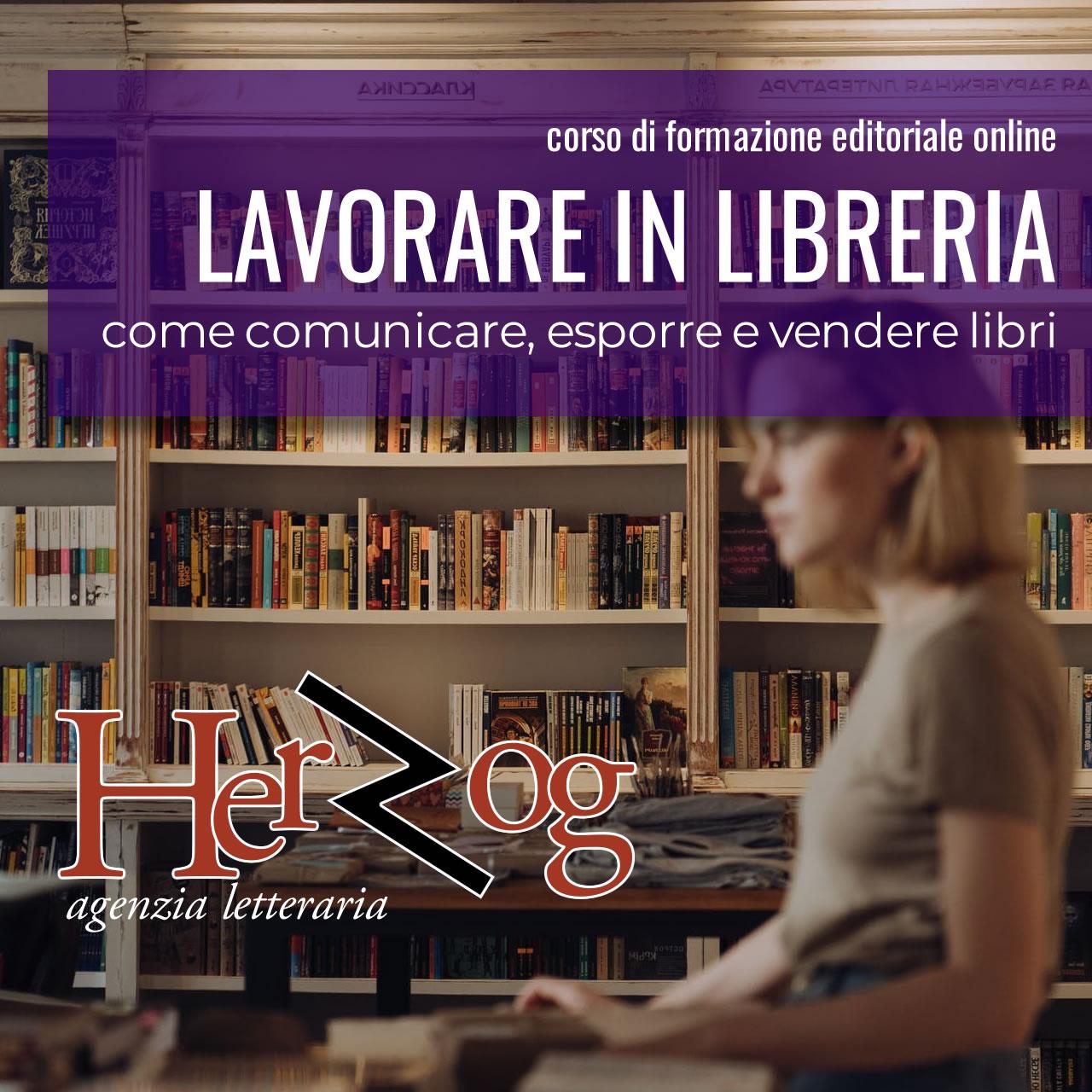 LAVORARE IN LIBRERIA: COME COMUNICARE, ESPORRE E VENDERE LIBRI